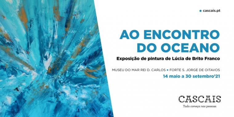 Ao Encontro do Oceano | Exposição de pintura de Lúcia de Brito Franco